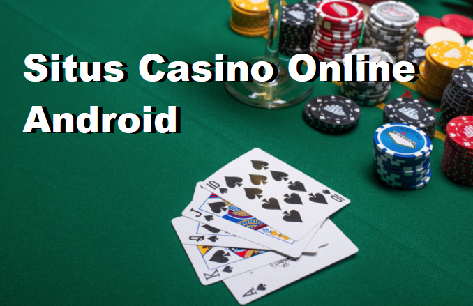 Situs Casino Online Android